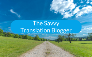 The Savvy Translation Blogger
