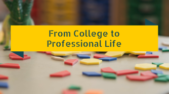 From College to Professional Life