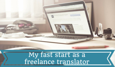 How I got off to a fast start as a freelance translator